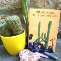 Miriam Toews, Mi chiamo Irma Voth. Svuotare il cuore