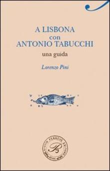 Pini a Lisbona con Tabucchi