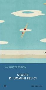 Gustafsson storie di uomini felici