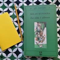 Milan Kundera, La vita è altrove. L'età lirica
