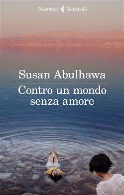 Abulhawa contro un mondo senza amore