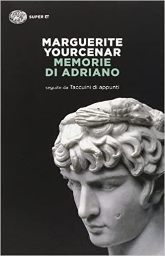 Yourcenar memorie di Adriano