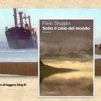 Flavio Stroppini, Sotto il cielo del mondo. Un viaggio alla ricerca del padre