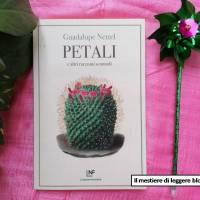 """Guadalupe Nettel, Petali e altri racconti scomodi. """"La vita è fatta di piccole solitudini""""*"""