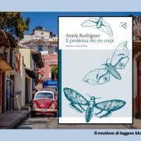 """Aniela Rodríguez, Il problema dei tre corpi. """"La nostra vita è un'equazione imperfetta"""""""