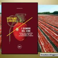 Stefano Liberti, I signori del cibo. Viaggio nell'industria alimentare che sta distruggendo il pianeta