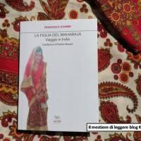 Francesca Giommi, La figlia del Maharaja. Viaggio in India
