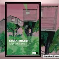 Lydia Millet, I figli del diluvio
